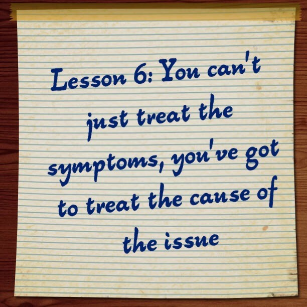 Don't Just Treat The Symptoms
