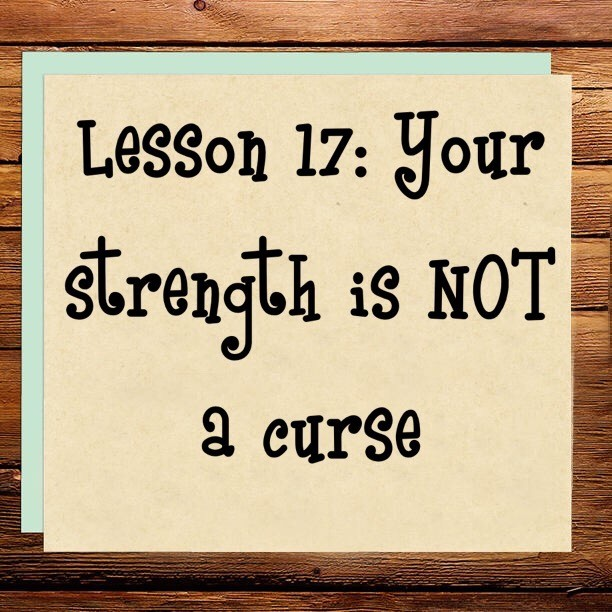 Your Strength Is Not A Curse