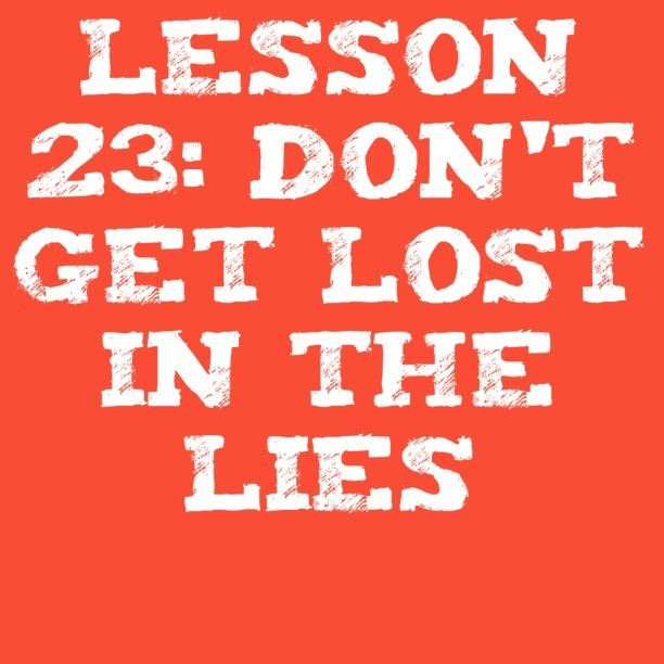 Don't Get Lost In The Lies