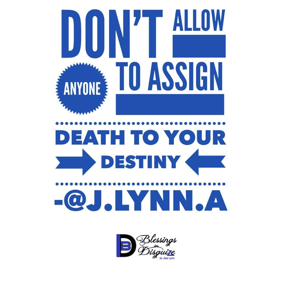 Don't Allow Anyone to Assign Death To Your Destiny