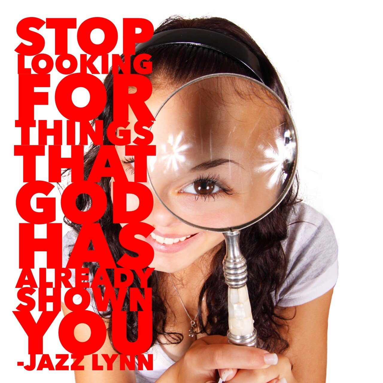 Stop Looking For Things That God Has Already Shown You