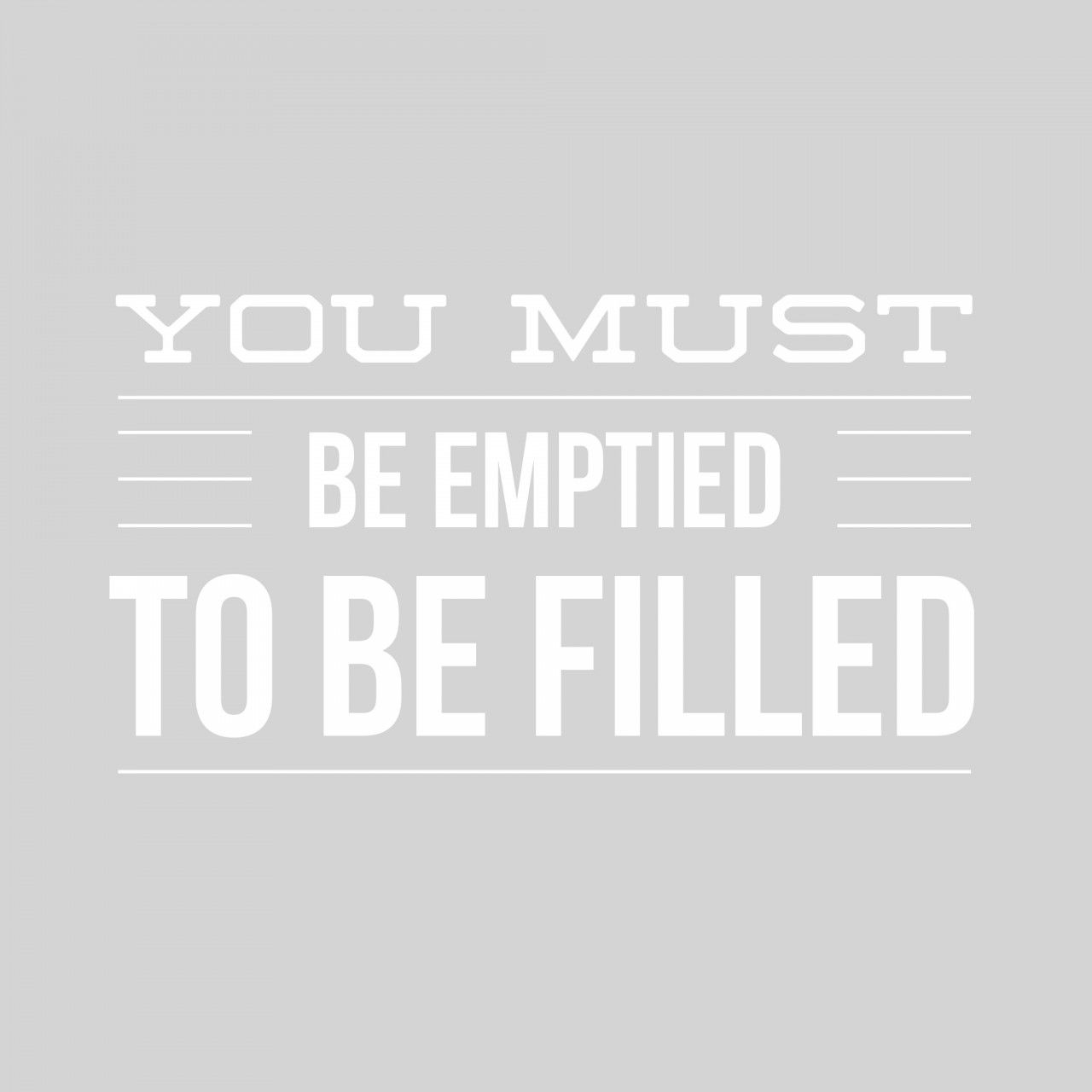 Be Empty To Be Filled