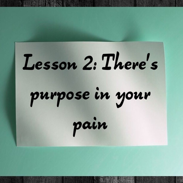There's Purpose In Your Pain